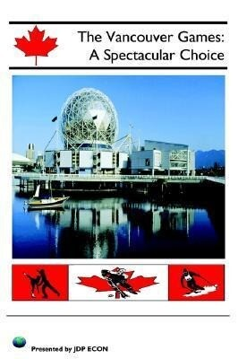 The Vancouver Games: A Spectacular Choice als Taschenbuch