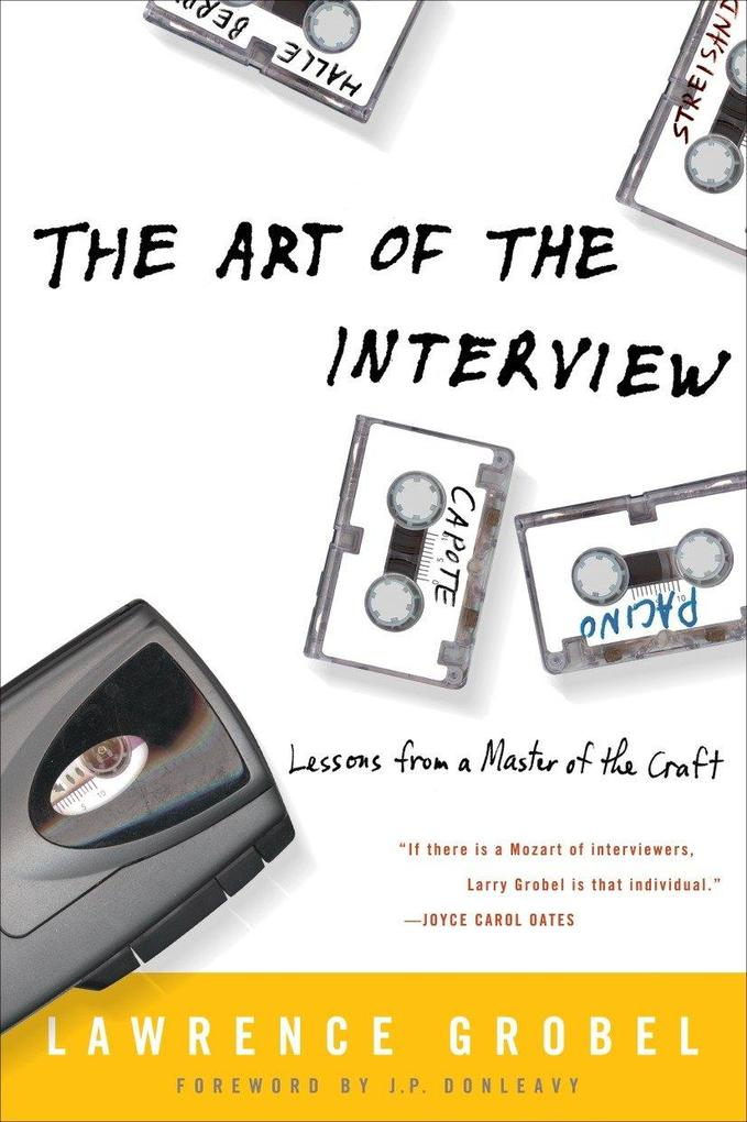 The Art of the Interview: Lessons from a Master of the Craft als Taschenbuch