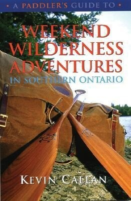 A Paddler's Guide to Weekend Wilderness Adventures in Southern Ontario als Taschenbuch