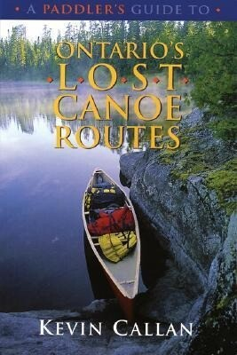 A Paddler's Guide to Ontario's Lost Canoe Routes als Taschenbuch