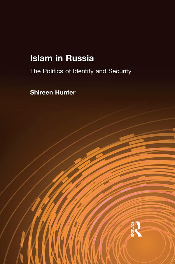 Islam in Russia: The Politics of Identity and S...