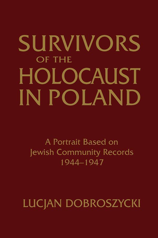 Survivors of the Holocaust in Poland: A Portrai...