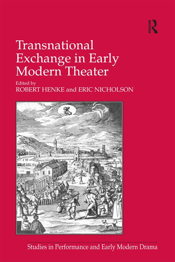 Transnational Exchange in Early Modern Theater ...