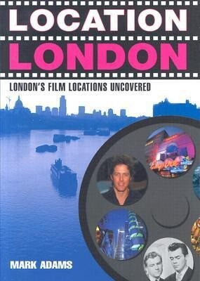 Location London: London's Film Locations Uncovered als Taschenbuch