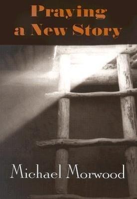Praying a New Story als Taschenbuch