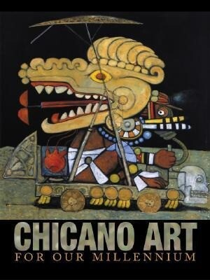Chicano Art for Our Millennium: Collected Works from the Arizona State University Community als Taschenbuch