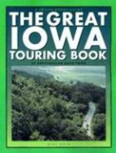 The Great Iowa Touring Book: 27 Spectacular Auto Trips als Taschenbuch