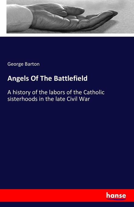Angels Of The Battlefield als Buch von George B...