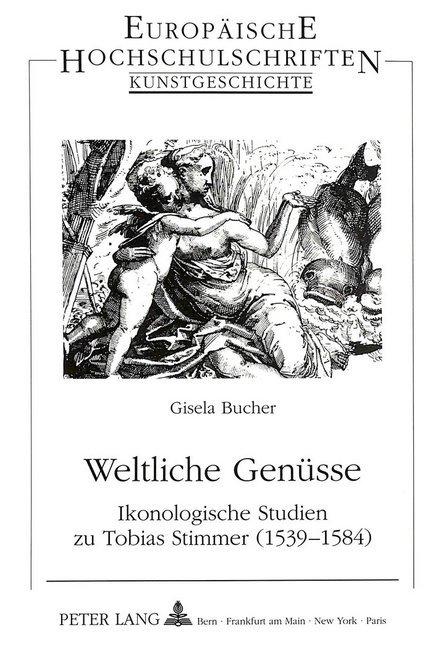 Weltliche Genüsse als Buch von Gisela Bucher