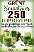 Grüne Smoothies 250 TOP Rezepte