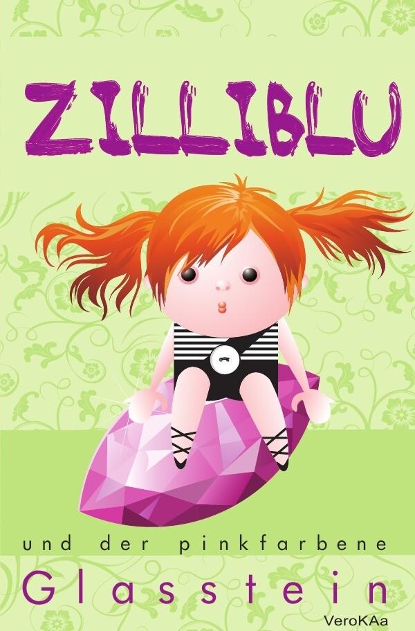 Zilliblu und der pinkfarbene Glasstein als Buch