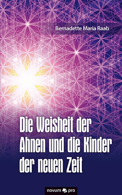 Die Weisheit der Ahnen und die Kinder der neuen...
