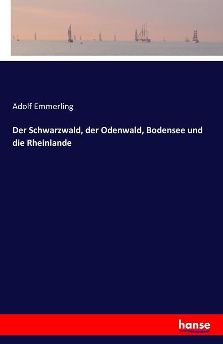 Der Schwarzwald, der Odenwald, Bodensee und die...