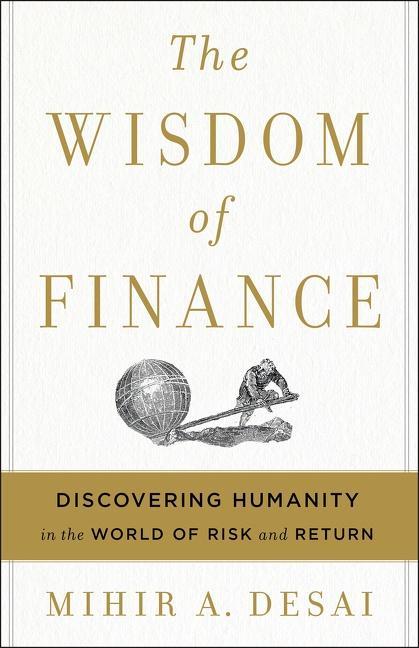 The Wisdom of Finance als Buch von Mihir Desai