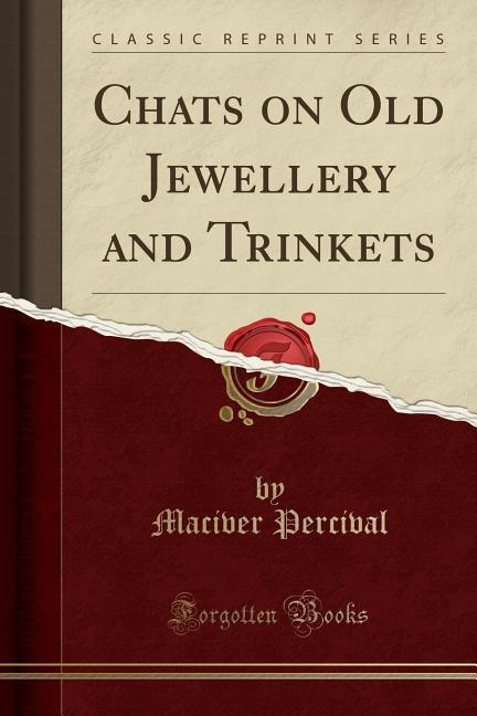 Chats on Old Jewellery and Trinkets (Classic Re...