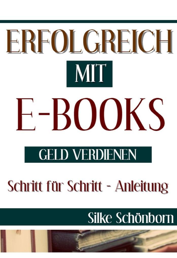 Erfolgreich mit Ebooks Geld verdienen als eBook...