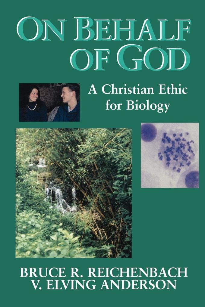 On Behalf of God: A Christian Ethic for Biology als Taschenbuch