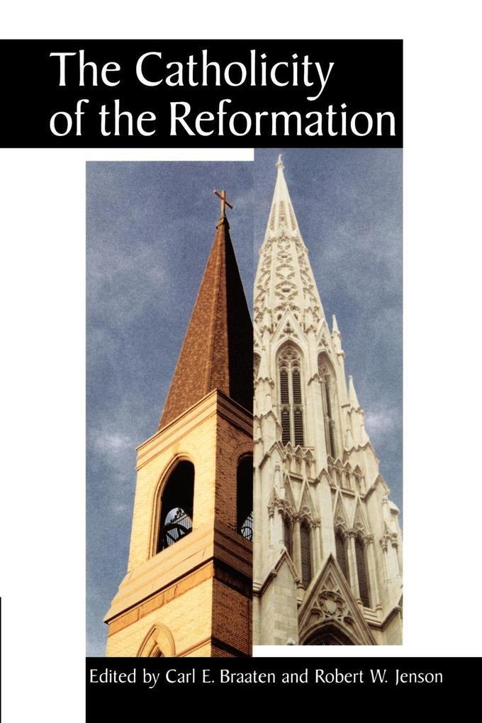 The Catholicity of the Reformation als Taschenbuch