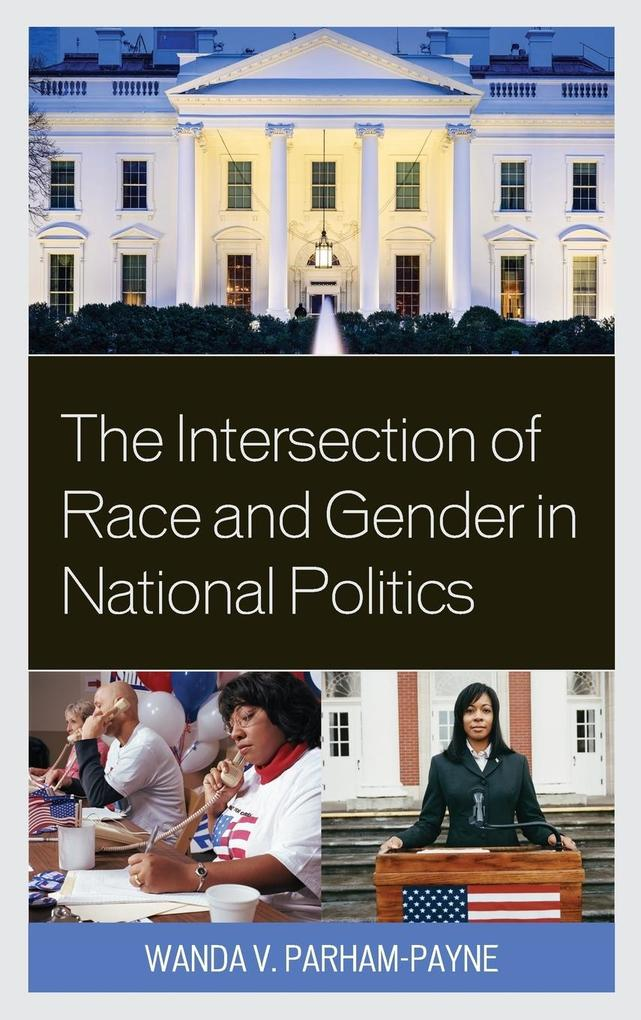 The Intersection of Race and Gender in National Politics als Buch (gebunden)