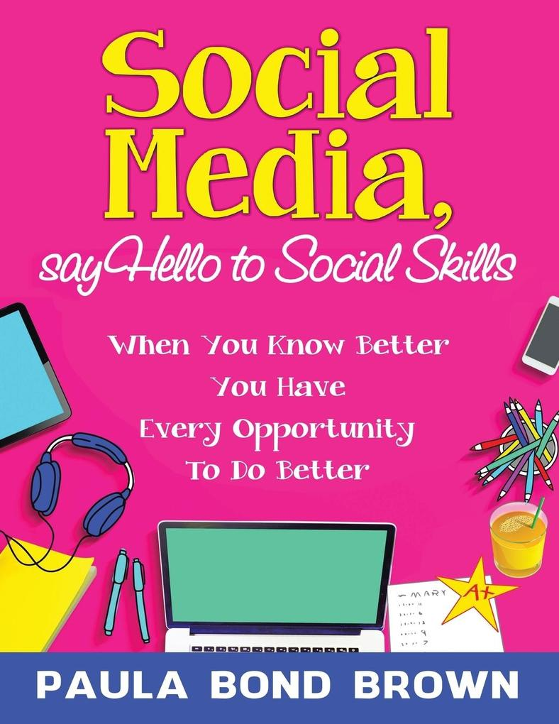Social Media, Say Hello to Social Skills als Ta...