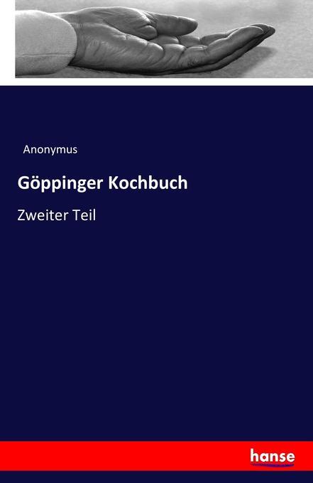 Göppinger Kochbuch als Buch von Anonymus