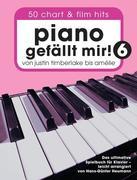 Piano gefällt mir! 50 Chart und Film Hits - Band 6 -Von Justin Timberlake bis Amélie - Das ultimative Spielbuch für Klavier- (Book Only)
