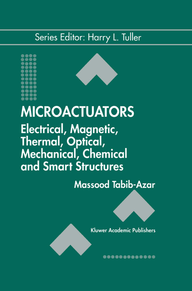 Microactuators: Electrical, Magnetic, Thermal, Optical, Mechanical, Chemical & Smart Structures als Buch