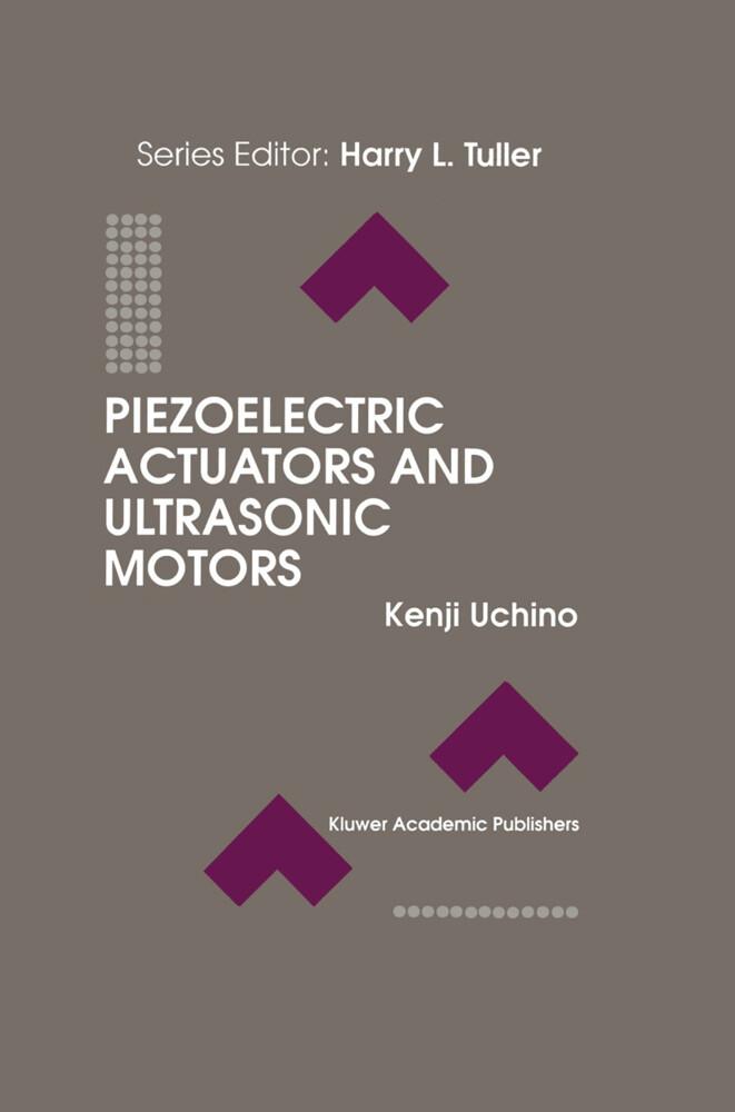 Piezoelectric Actuators and Ultrasonic Motors als Buch