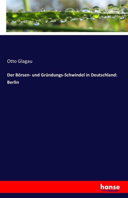 Der Börsen- und Gründungs-Schwindel in Deutschl...