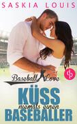 Küss niemals einen Baseballer (Chick-Lit, Liebe, Sports-Romance)
