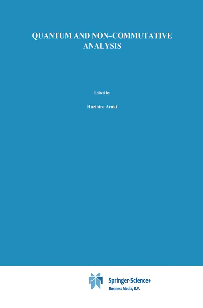 Quantum and Non-Commutative Analysis als Buch