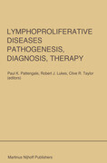 Lymphoproliferative Diseases: Pathogenesis, Diagnosis, Therapy