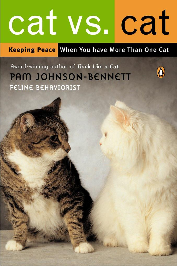 Cat vs. Cat: Keeping Peace When You Have More Than One Cat als Taschenbuch