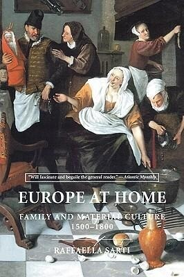 Europe at Home: Family and Material Culture, 1500-1800 als Taschenbuch