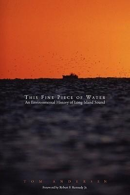 This Fine Piece of Water: An Environmental History of Long Island Sound als Taschenbuch