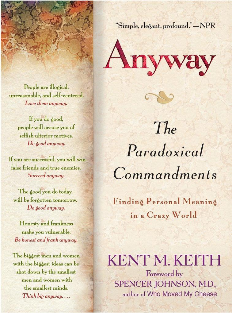 Anyway: The Paradoxical C0ommandments: Finding Personal Meaning in Acrazy World als Taschenbuch