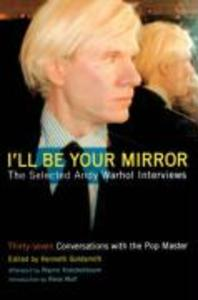 I'll Be Your Mirror: The Selected Andy Warhol Interviews als Taschenbuch