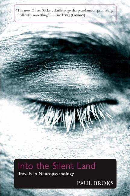 Into the Silent Land: Travels in Neuropsychology als Taschenbuch