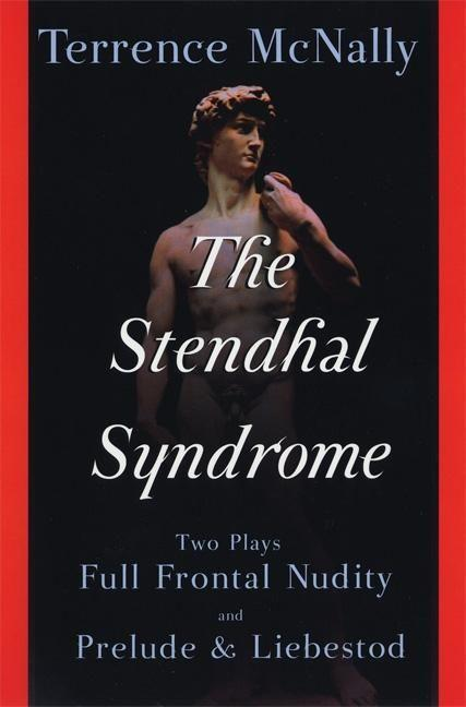 The Stendhal Syndrome: Two Plays: Full Frontal Nudity and Prelude and Liebestod als Taschenbuch