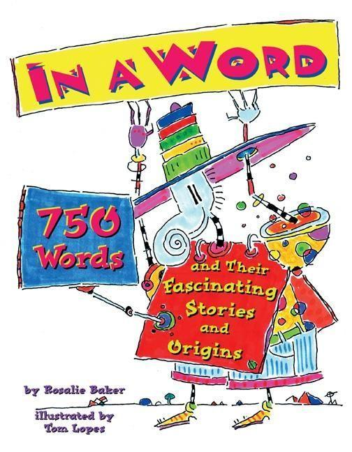 In a Word: 750 Words and Their Fascinating Stories and Origins als Buch
