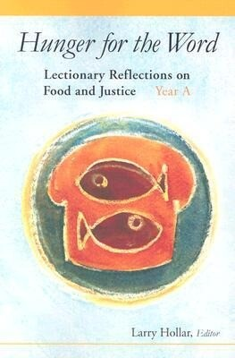Hunger for the Word: Lectionary Reflections on Food and Justice; Year A als Taschenbuch