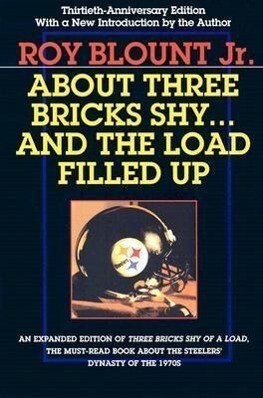About Three Bricks Shy... and the Load Filled Up: The Story of the Greatest Football Team Ever als Taschenbuch