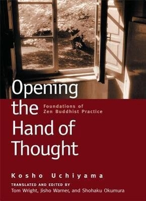 Opening the Hand of Thought: Foundations of Zen Buddhist Practice als Taschenbuch