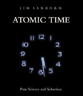 Atomic Time: Pure Science and Seduction als Buch