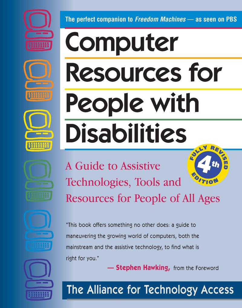 Computer Resources for People with Disabilities: A Guide to Assistive Technologies, Tools and Resources for People of All Ages als Taschenbuch
