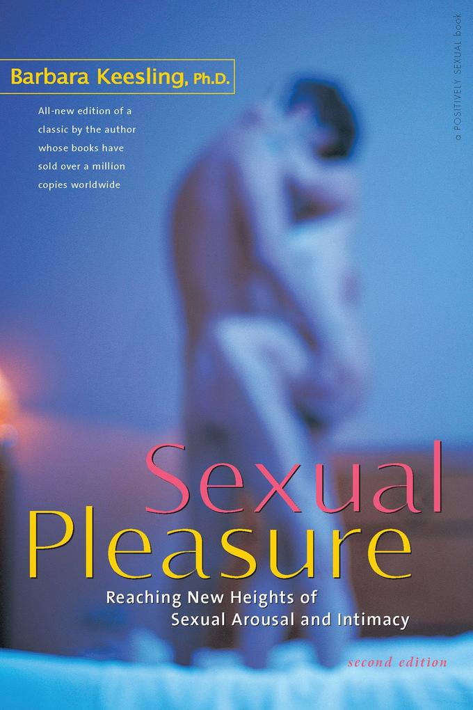 Sexual Pleasure: Reaching New Heights of Sexual Arousal and Intimacy als Taschenbuch