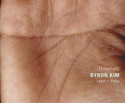 Byron Kim: Threshold 1990-2004 als Taschenbuch