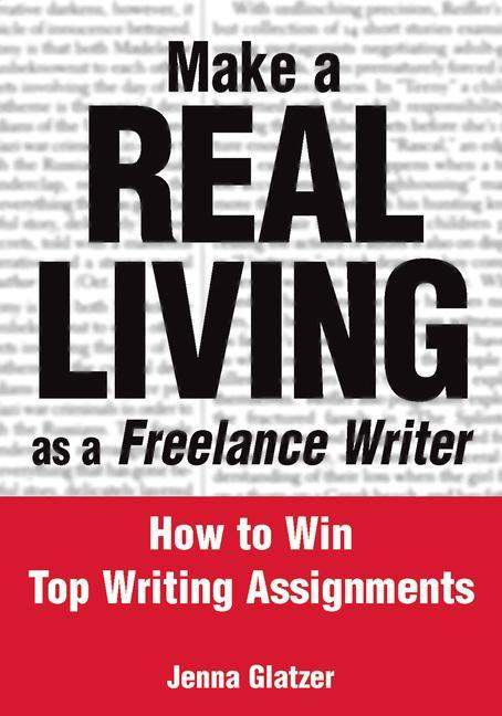 Make a Real Living as a Freelance Writer als Taschenbuch