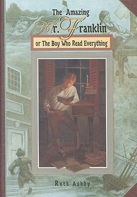 The Amazing Mr. Franklin: Or the Boy Who Read Everything als Buch