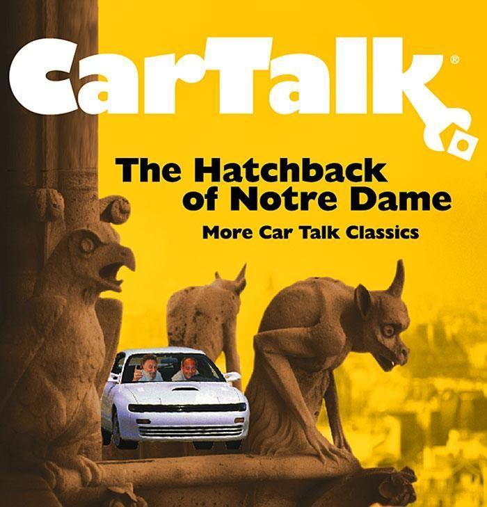 Car Talk: The Hatchback of Notre Dame: More Car Talk Classics als Hörbuch